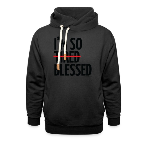 Not Tired, Blessed - Black - Shawl Collar Hoodie