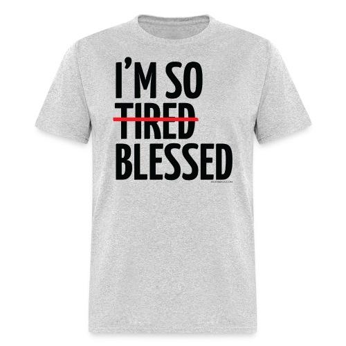 Not Tired, Blessed - Black - Men's T-Shirt