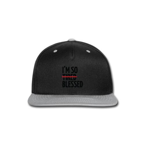 Not Tired, Blessed - Black - Snap-back Baseball Cap