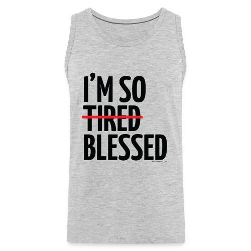 Not Tired, Blessed - Black - Men's Premium Tank