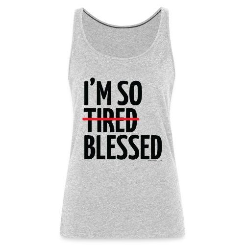 Not Tired, Blessed - Black - Women's Premium Tank Top