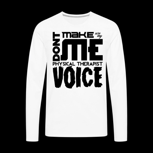 Mens PT Voice Physical Therapy Tee - White - Men's Premium Long Sleeve T-Shirt