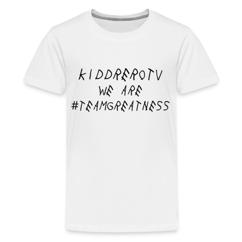 We Are #TEAMGREATNESS - Kids' Premium T-Shirt
