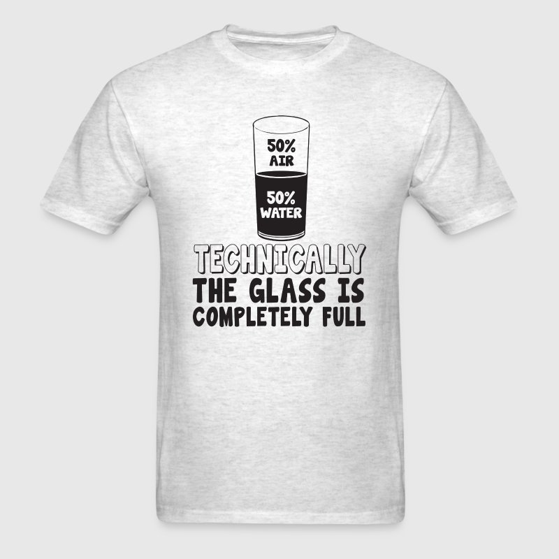 50% air 50% water, techinically the glass is compl - Men's T-Shirt