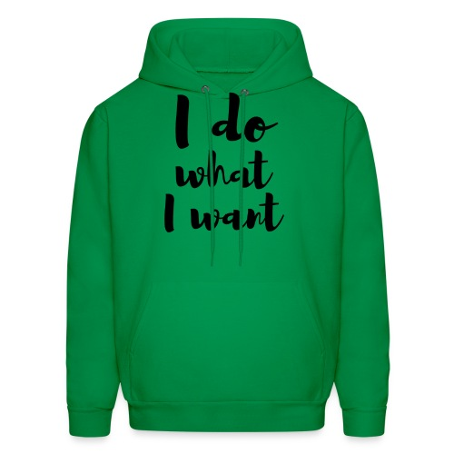 I Do What I Want - Men's Hoodie