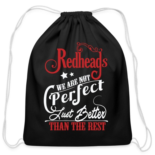 Redheads Better Than The Rest - Cotton Drawstring Bag