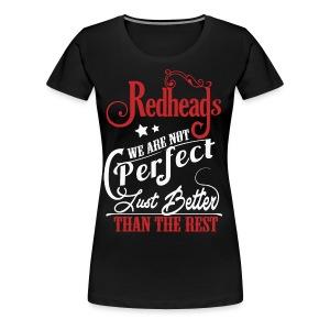 Redheads Better Than The Rest - Women's Premium T-Shirt