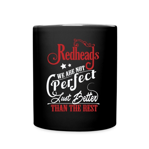 Redheads Better Than The Rest - Full Color Mug