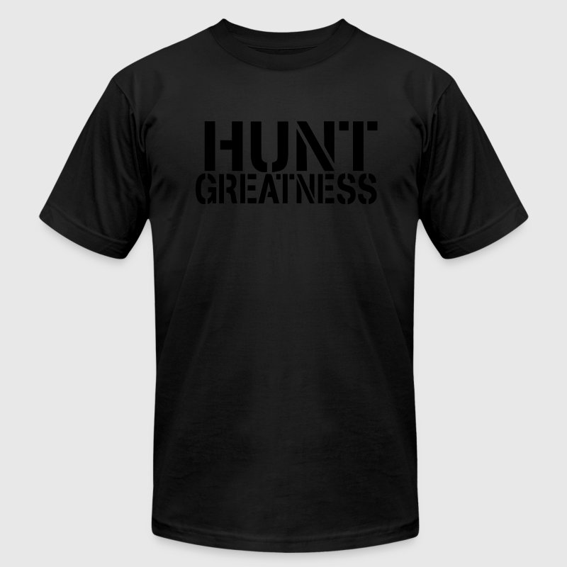 Hunt Greatness t-shirt - Men's T-Shirt by American Apparel