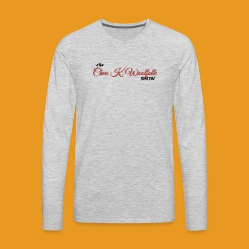 The official t-shirt of The Chea K. Woolfolk Show. - Men's Premium Long Sleeve T-Shirt