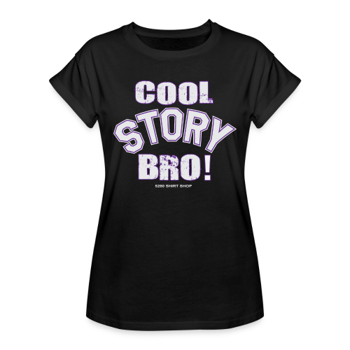 Cool Story Bro - Mens T-shirt - Women's Relaxed Fit T-Shirt