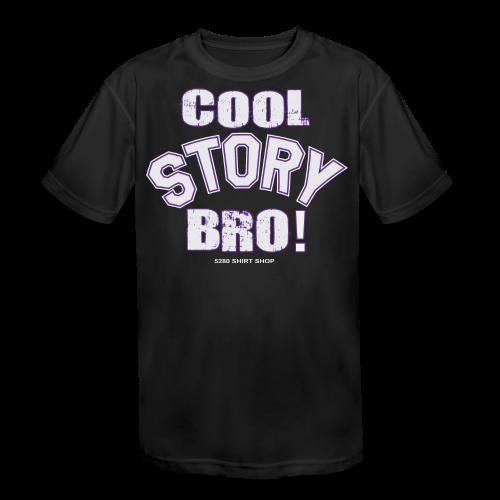 Cool Story Bro - Mens T-shirt - Kids' Moisture Wicking Performance T-Shirt