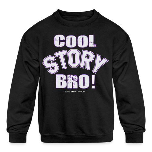 Cool Story Bro - Mens T-shirt - Kids' Crewneck Sweatshirt