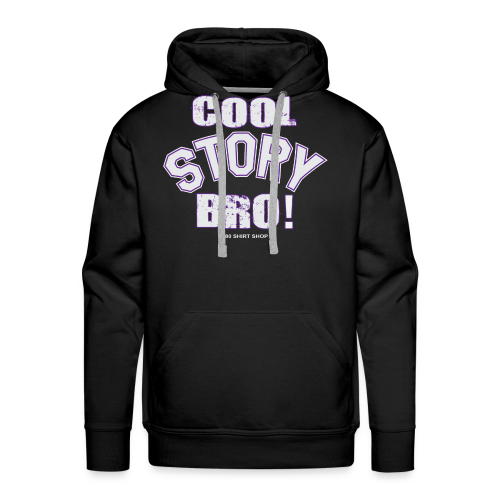 Cool Story Bro - Mens T-shirt - Men's Premium Hoodie