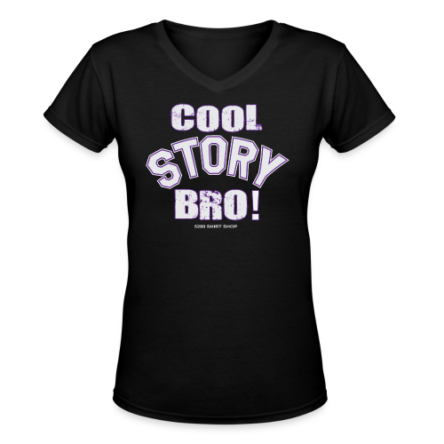 Cool Story Bro - Mens T-shirt - Women's V-Neck T-Shirt
