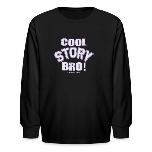 Cool Story Bro - Mens T-shirt - Kids' Long Sleeve T-Shirt