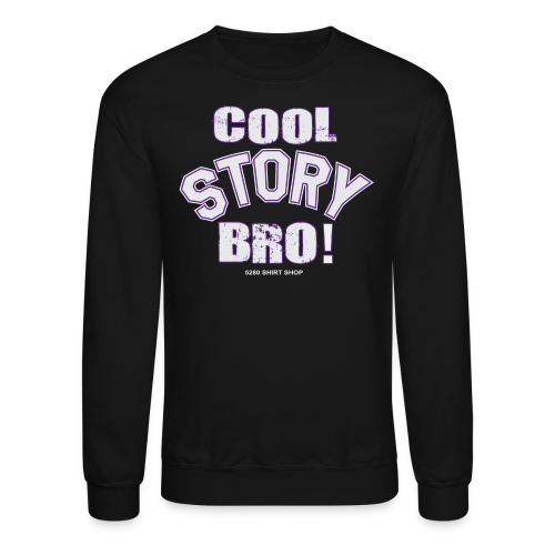Cool Story Bro - Mens T-shirt - Crewneck Sweatshirt