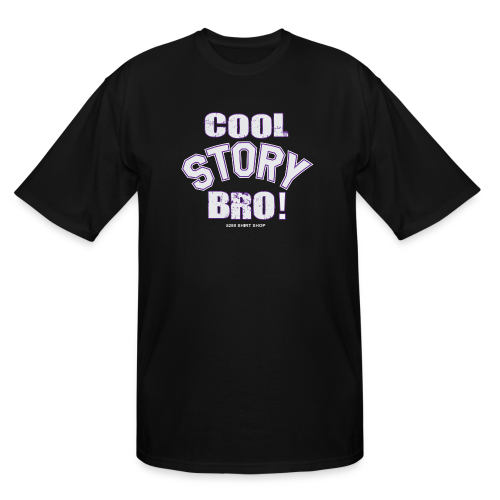Cool Story Bro - Mens T-shirt - Men's Tall T-Shirt
