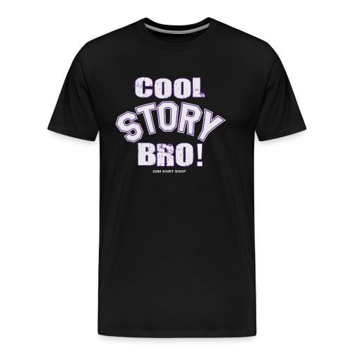 Cool Story Bro - Mens T-shirt - Men's Premium T-Shirt