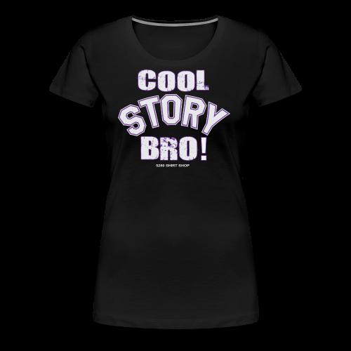 Cool Story Bro - Mens T-shirt - Women's Premium T-Shirt