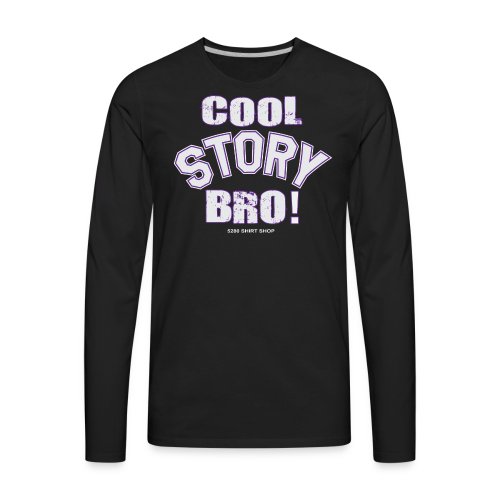 Cool Story Bro - Mens T-shirt - Men's Premium Long Sleeve T-Shirt