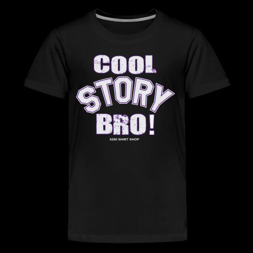 Cool Story Bro - Hoodie - Kids' Premium T-Shirt