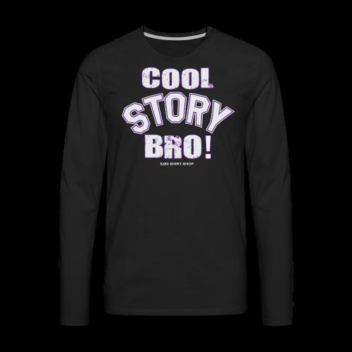 Cool Story Bro - Hoodie - Men's Premium Long Sleeve T-Shirt