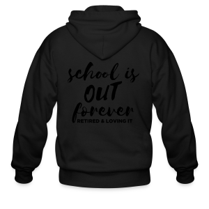 School is Out Forever Retired & Loving It - Men's Zip Hoodie