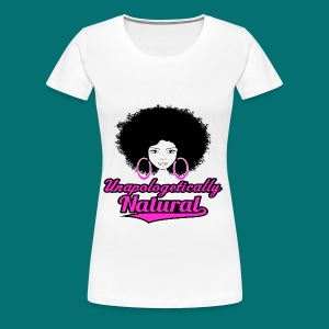 Unapologetically Natural T-Shirt - Women's Premium T-Shirt