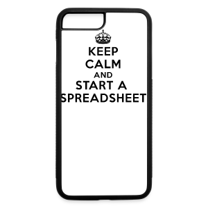 Keep calm and start a spreadsheet black - iPhone 7 Plus/8 Plus Rubber Case