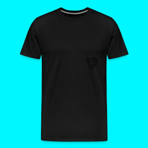 Normal People Scare Me  - Men's Premium T-Shirt
