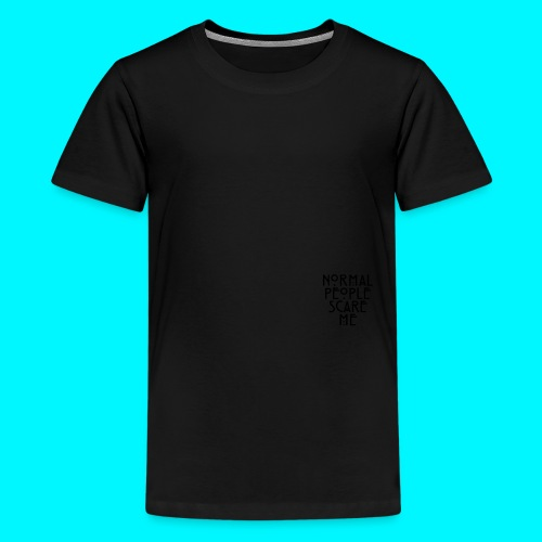 Normal People Scare Me  - Kids' Premium T-Shirt