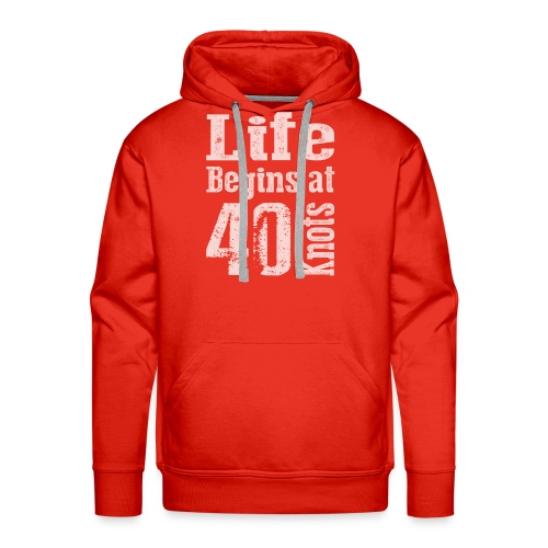 Life Begins at 40 Knots - Men's Premium Hoodie