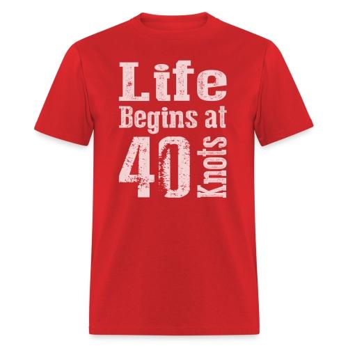 Life Begins at 40 Knots - Men's T-Shirt