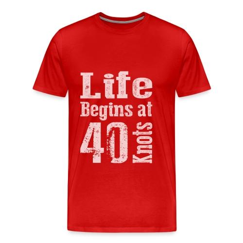 Life Begins at 40 Knots - Men's Premium T-Shirt