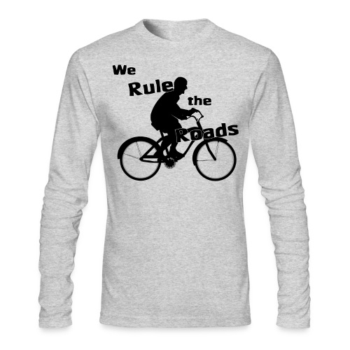 We Rule the Roads (Cyclist) - Men's Long Sleeve T-Shirt by Next Level