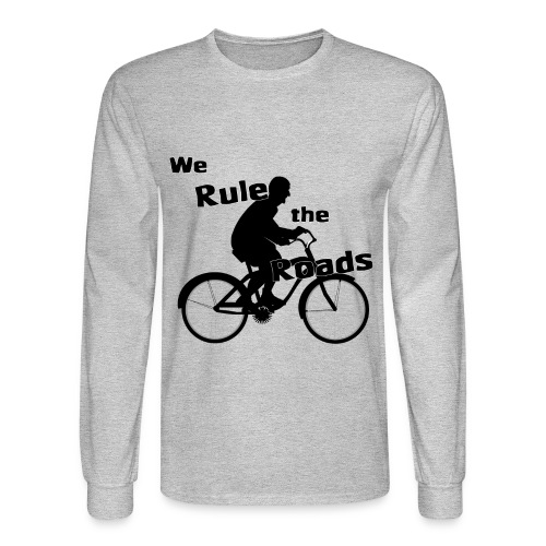 We Rule the Roads (Cyclist) - Men's Long Sleeve T-Shirt