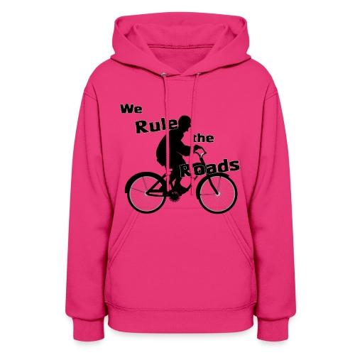 We Rule the Roads (Cyclist) - Women's Hoodie