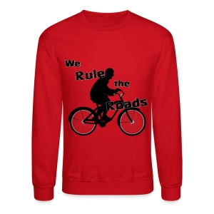 We Rule the Roads (Cyclist) - Crewneck Sweatshirt