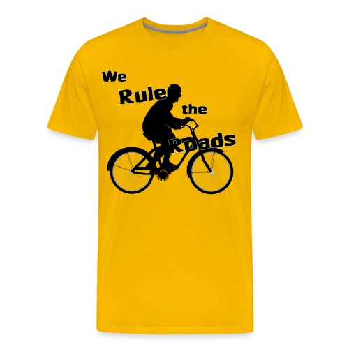 We Rule the Roads (Cyclist) - Men's Premium T-Shirt