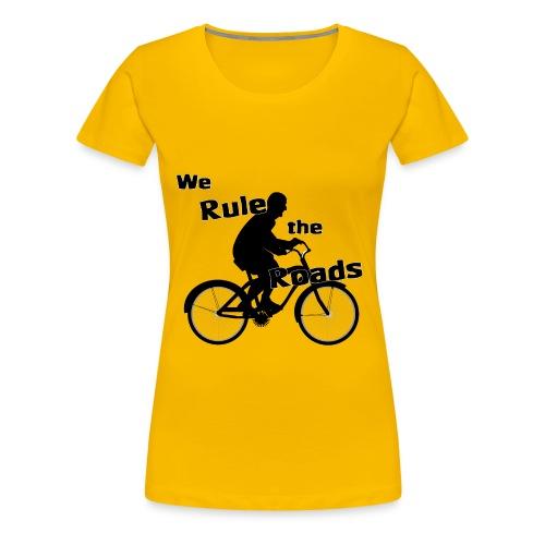 We Rule the Roads (Cyclist) - Women's Premium T-Shirt