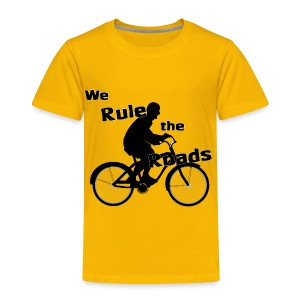 We Rule the Roads (Cyclist) - Toddler Premium T-Shirt