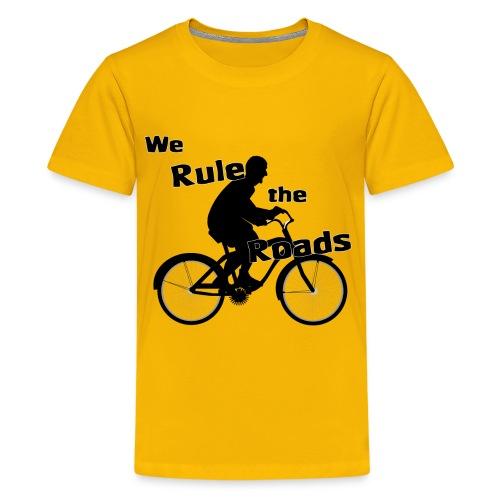 We Rule the Roads (Cyclist) - Kids' Premium T-Shirt