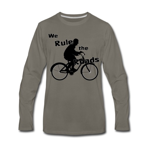 We Rule the Roads (Cyclist) - Men's Premium Long Sleeve T-Shirt
