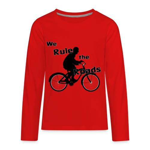 We Rule the Roads (Cyclist) - Kids' Premium Long Sleeve T-Shirt