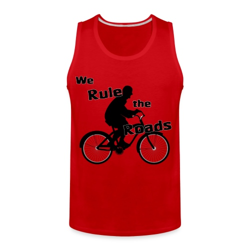 We Rule the Roads (Cyclist) - Men's Premium Tank