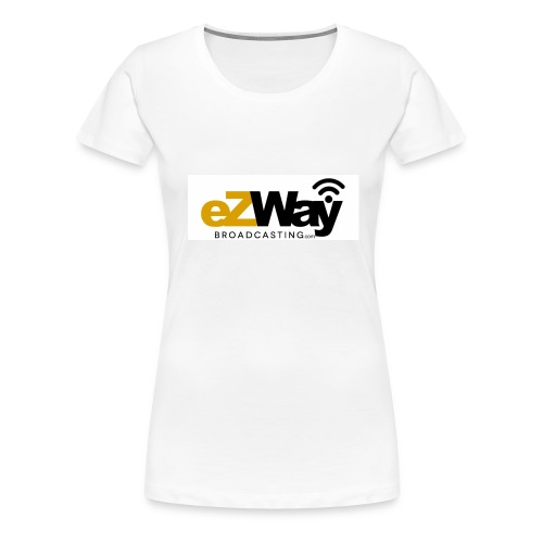 eZway Broadcasting Tshirt Cotton - Women's Premium T-Shirt