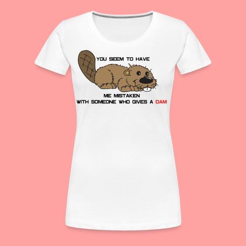 Gives a Dam - Women's Premium T-Shirt