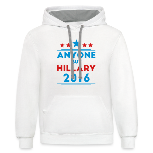 Anyone But Hillary - Contrast Hoodie