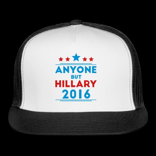 Anyone But Hillary - Trucker Cap